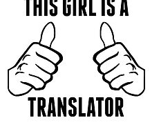 This Girl Is A Translator by GiftIdea