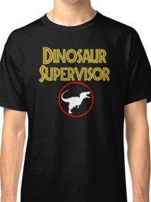 dinosaur supervisor Classic T-Shirt