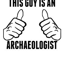 This Guy Is An Archaeologist by GiftIdea