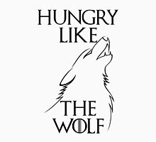 Hungry Like the Wolf - 1 Unisex T-Shirt