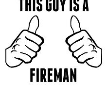 This Guy Is A Fireman by GiftIdea