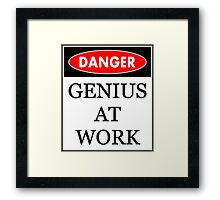 Danger - Genius at work Framed Print