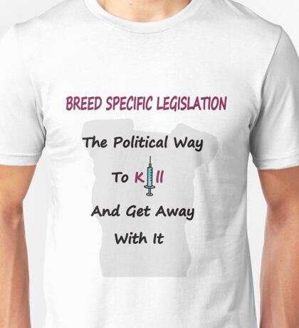 Breed Specific Legislation Unisex T-Shirt