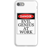 Danger - Evil genius at work iPhone Case/Skin