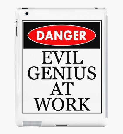 Danger - Evil genius at work iPad Case/Skin