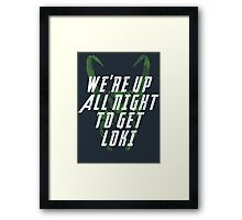 We're up all night to get LOKI dark Framed Print