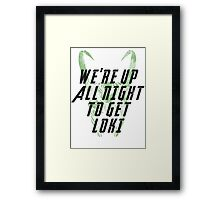 We're up all night to get LOKI white Framed Print
