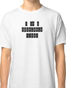I AM A REDBUBBLE WIDOW Classic T-Shirt