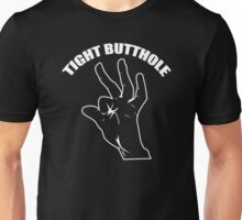 Tight Butthole Unisex T-Shirt