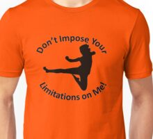 Karate female Don't Impose Your Limitations on Me! Unisex T-Shirt