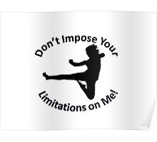 Karate female Don't Impose Your Limitations on Me! Poster