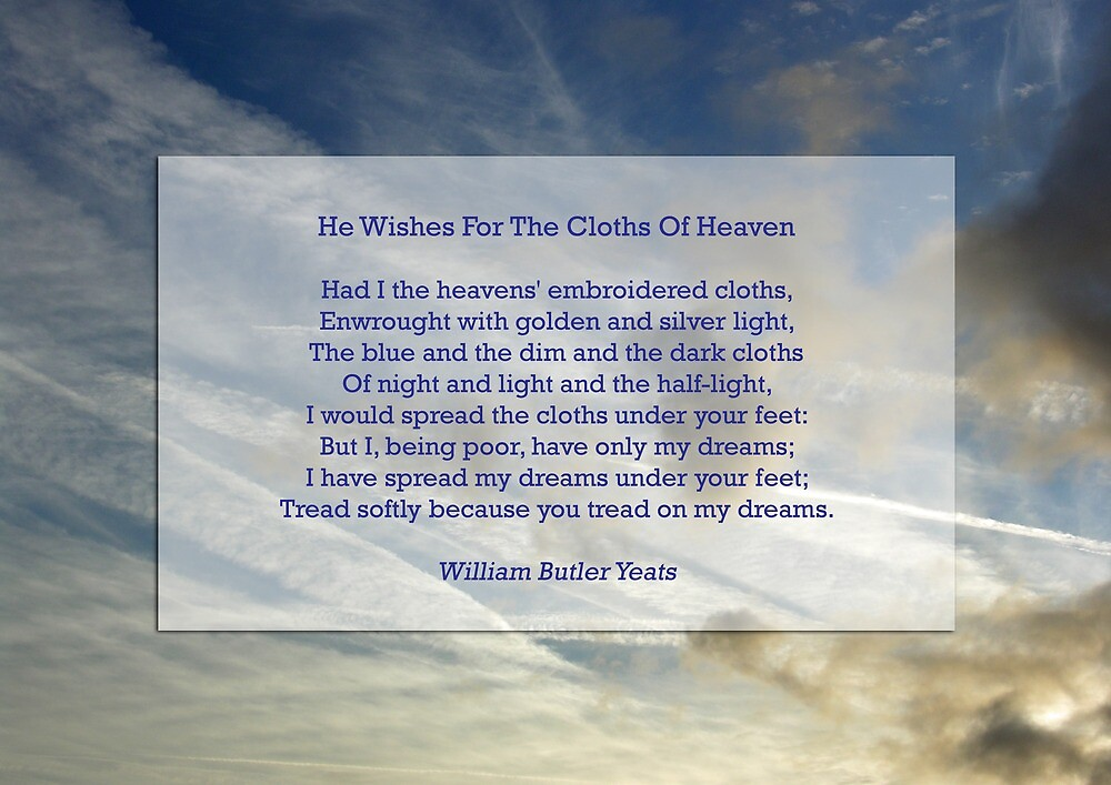 """He wishes for the cloths of heaven"" by William Butler Yeats by Philip Mitchell"