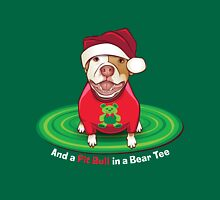 And a Pit Bull in a Bear Tee Unisex T-Shirt