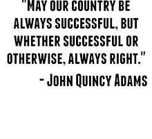 John Quincy Adams Quote by GiftIdea