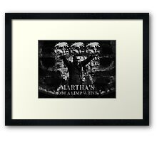 Martha's Got a Limp Wrist Framed Print