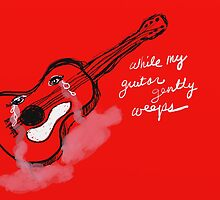 While My Guitar Gently Weeps  by david michael  schmidt