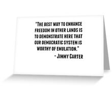 Jimmy Carter Quote Greeting Card