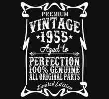 Premium Vintage 1955 Aged To Perfection 100% Genuine All Original Parts Limited Edition by fashioza