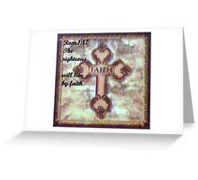 LIVING BY FAITH Greeting Card