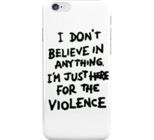 Riot for violence iPhone Case/Skin