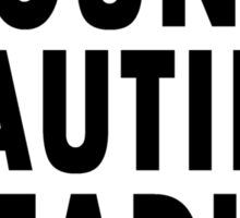 YOUNG BEAUTIFUL DEADLY   Sticker