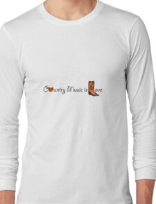 Country Music is Love Long Sleeve T-Shirt