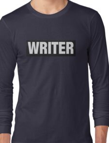 Writers aren't bulletproof Long Sleeve T-Shirt