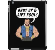 Mr T Shut Up & Lift Fool Gym Fitness Motivation iPad Case/Skin