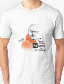 """You Must Respect The Chemistry!"" T-Shirt"
