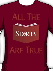 All The Stories Are True Shadowhunters City of Bones Cassandra Clare Quote Typography T-Shirt