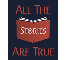 All The Stories Are True Shadowhunters City of Bones Cassandra Clare Quote Typography Photographic Print