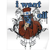 I Want Oil Poster