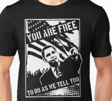 You Are Free, To Do As We Tell You Unisex T-Shirt