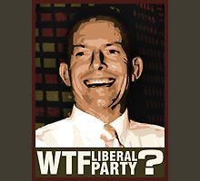 WTF Liberal Party? Unisex T-Shirt
