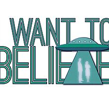 I Want To Believe by ktgraham
