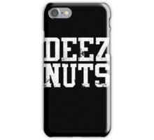 Deez nuts! iPhone Case/Skin