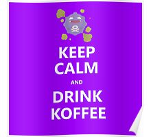 Keep Calm and Drink Koffee Poster