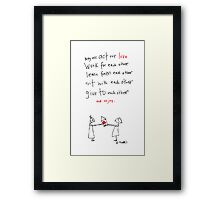 Act our Love Framed Print