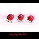 Be Chirpy This Yule! by Maria Louise Moore