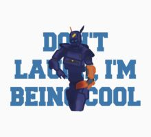 Chappie - Don't Laugh, I'm Being Cool T-Shirt