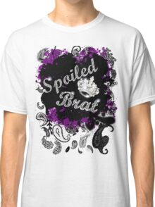 Spoiled Brat Classic T-Shirt