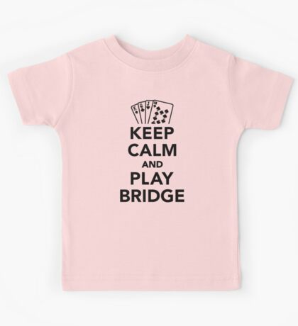 Keep calm and play bridge Kids Tee