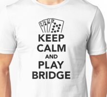 Keep calm and play bridge Unisex T-Shirt