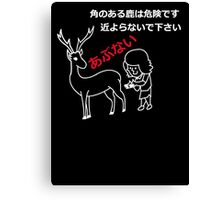 Don't Touch the Deer Canvas Print