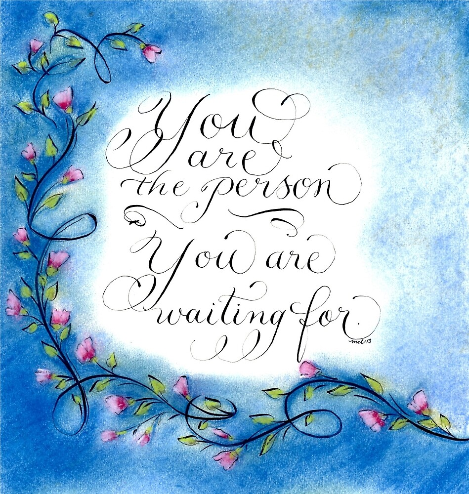 Inspirational quote calligraphy art  by Melissa Goza