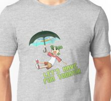 Let's Have Fun Today! Unisex T-Shirt