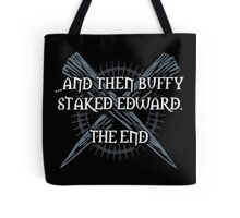 """""""Buffy staked Edward"""" Tote Bag"""