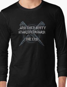 """Buffy staked Edward"" Long Sleeve T-Shirt"