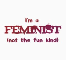 Feminist - not the fun kind by incurablehippie