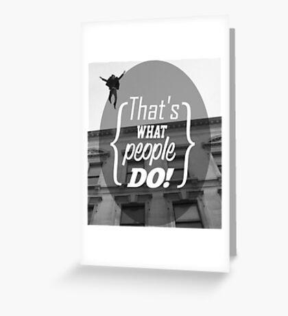 What People Do Greeting Card